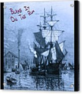 Blame It On The Rum Schooner Acrylic Print