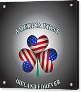 America First Ireland Forever Acrylic Print