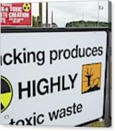 A Protest Banner Against Fracking Acrylic Print