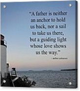 A Father Is Lighthouse Quote Acrylic Print