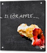 A Is For Apple Acrylic Print