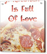 A Kitchen Is Full Of Love 10 Acrylic Print