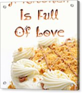 A Kitchen Is Full Of Love 8 Acrylic Print