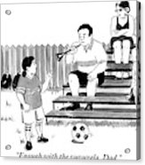 A Soccer-playing Little Girl Chastises Her Father Acrylic Print