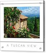 A Tuscan View Poster Acrylic Print