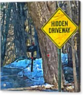A Yellow Diamond Sign With The Words Hidden Driveway On The Side  Acrylic Print