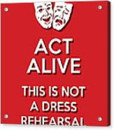 Act Alive Red Acrylic Print