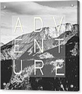 Adventure Typography Acrylic Print