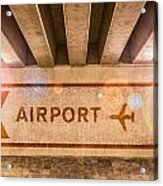 Airport Directions Acrylic Print