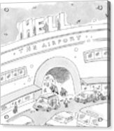 Airport Scene. Sign On Top Of Airport Says Hell Acrylic Print