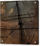 All I Ask Is A Tall Tall Ship Acrylic Print
