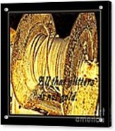 All That Glitters Is Not Gold Acrylic Print