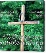 All Things Are Possible With God Acrylic Print