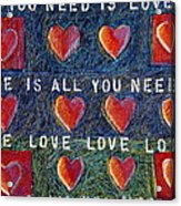 All You Need Is Love 2 Acrylic Print