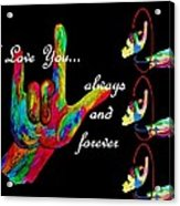 I Love You Always And Forever Acrylic Print