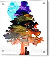 Always Dream - Inspirational Art By Sharon Cummings Acrylic Print