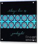 Always Kiss Me Goodnight Stars Acrylic Print