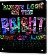 Always Look On The Bright Side Of Life Acrylic Print by Jill Bonner