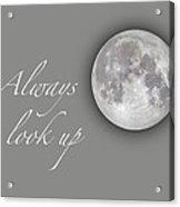 Always Look Up Acrylic Print