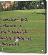 Amateur Golf  Acrylic Print