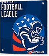 American National Super Football League Poster  Acrylic Print by Aloysius Patrimonio