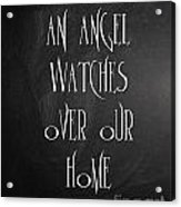 An Angel Watches Over Our Home Acrylic Print