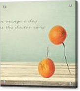 An Orange A Day Acrylic Print