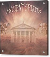 Ancient Spirits Acrylic Print