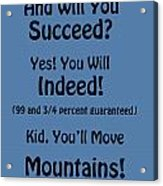 And Will You Succeed - Dr Seuss - Blue Acrylic Print