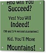 And Will You Succeed - Dr Seuss - Sage Green Acrylic Print