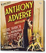 Anthony Adverse ,from Left Olivia De Acrylic Print