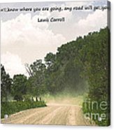 Any Road Will Get You There Acrylic Print