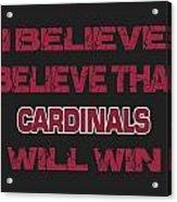 Arizona Cardinals I Believe Acrylic Print