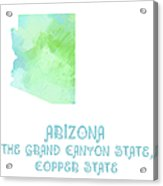 Arizona - The Grand Canyon State - Copper State - Map - State Phrase - Geology Acrylic Print
