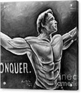 Arnold Schwarzenegger / Conquer Acrylic Print