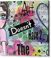 Art Doesn't Have 2 Match The Couch Acrylic Print