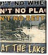 At The Lake Sign Acrylic Print