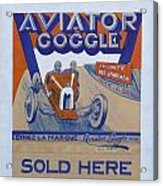 Aviator Goggle Sold Here Poster Acrylic Print