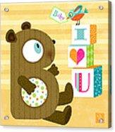 B Is For Baby Bear Acrylic Print