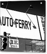 Balboa Island Ferry Sign Black And White Picture Acrylic Print by Paul Velgos
