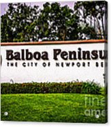 Balboa Peninsula Sign For City Of Newport Beach Picture Acrylic Print