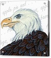 Bald Eagle -- Proud To Be An American Acrylic Print by Sherry Goeben