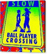 Ball Player Crossing Acrylic Print