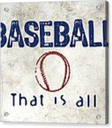 Baseball That Is All Acrylic Print