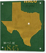 Baylor University Bears Waco Texas College Town State Map Poster Series No 018 Acrylic Print