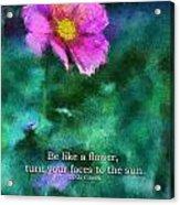 Be Like A Flower 02 Acrylic Print