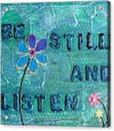 Be Still And Listen - 1 Acrylic Print by Gillian Pearce