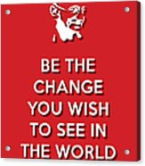 Be The Change Red Acrylic Print