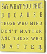 Be Who You Are - Dr Seuss Acrylic Print