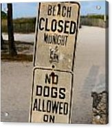 Beach Closed And No Dogs Allowed Acrylic Print